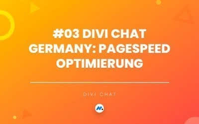 #03 Divi Chat Germany: Pagespeed Optimierung