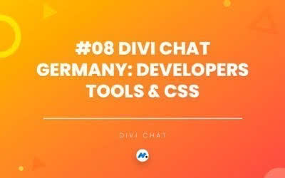 #08 Divi Chat Germany: Developers Tools & CSS