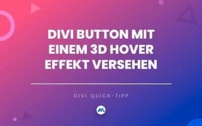 Divi Button mit einem 3D Hover Effekt versehen