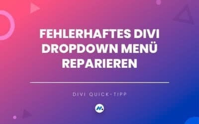 Fehlerhaftes Divi Dropdown Menü reparieren