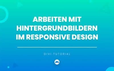 Arbeiten mit Hintergrundbildern im Responsive Design mit Divi
