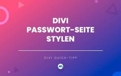 Geschütze Seiten / Passworteingabe unter Divi mit CSS verschönern